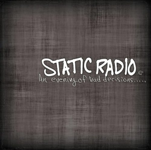 Static Radio Nj Evening Of Bad Decisions