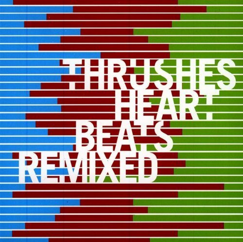 Thrushes Heartbeats Remixed Enhanced CD