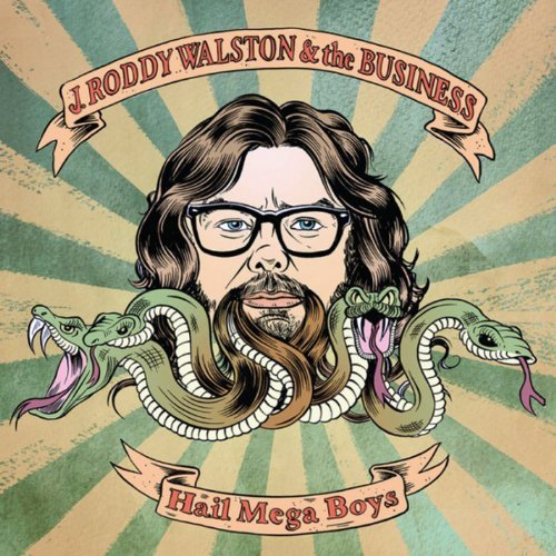 J. Roddy & The Busines Walston Hail Mega Boys