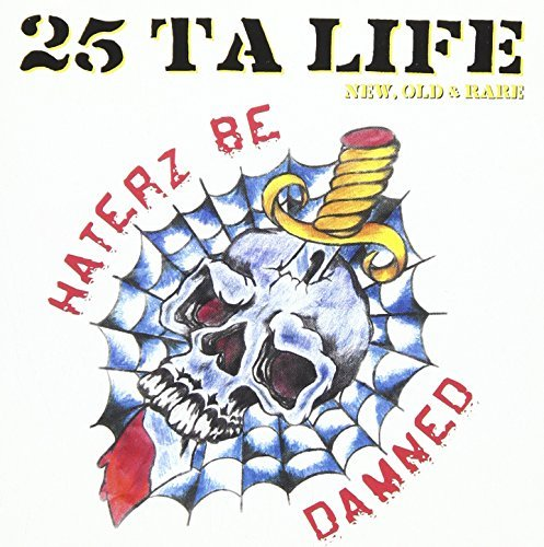 25 Ta Life Haterz Be Damned Explicit Version
