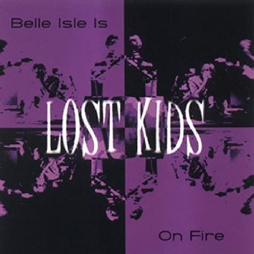 Lost Kids Belle Isle Is On Fire
