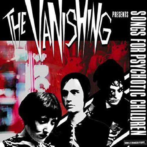 Vanishing Songs For Psychotic Children