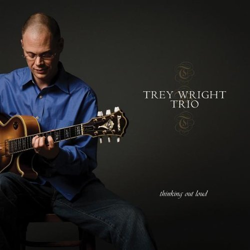 Trey Wright Thinking Out Loud Thinking Out Loud