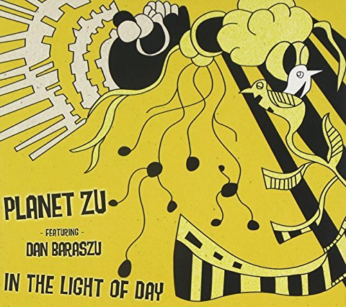 Planet Zu In The Light Of Day Feat. Dan Baraszu In The Light Of Day