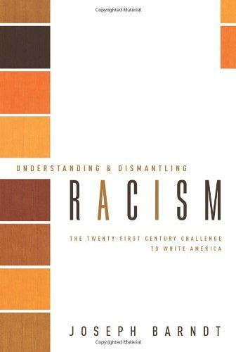 Joseph Barndt Understanding And Dismantling Racism The Twenty First Century Challenge To White Ameri