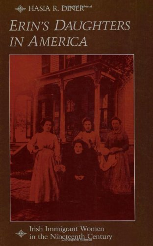Hasia R. Diner Erin's Daughters In America Irish Immigrant Women In The Nineteenth Century