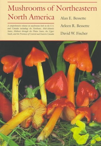 Alan E. Bessette Mushrooms Of Northeastern North America. In The Era Of World War I
