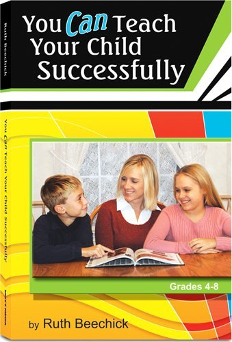 Ruth Beechick You Can Teach Your Child Successfully Paperback 0002 Edition;