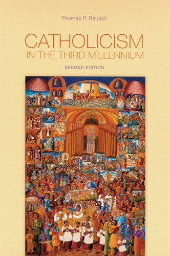 Thomas P. Rausch Catholicism In The Third Millennium 0002 Edition;