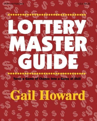 Gail Howard Lottery Master Guide Turn A Game Of Chance Into A Game Of Skill 0004 Edition;