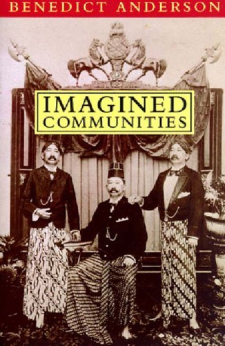 Benedict Anderson Imagined Communities Reflections On The Origin