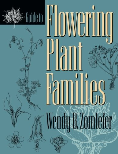 Wendy B. Zomlefer Guide To Flowering Plant Families