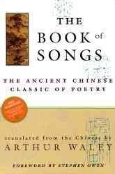 Arthur Waley The Book Of Songs The Ancient Chinese Classic Of Poetry
