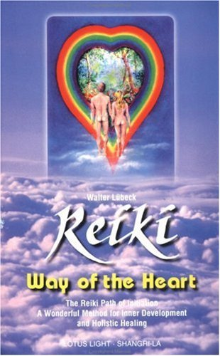 Walter Luebeck Reiki Way Of The Heart