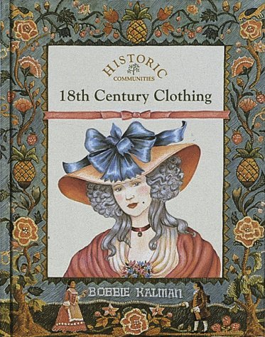 Bobbie Kalman 18th Century Clothing