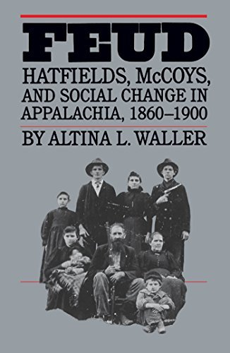 Altina L. Waller Feud Hatfields Mccoys And Social Change In Appalachi