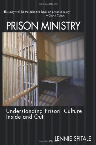 Lennie Spitale Prison Ministry Understanding Prison Culture Inside And Out