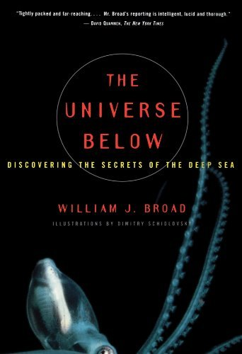 William J. Broad The Universe Below Discovering The Secrets Of The Deep Sea