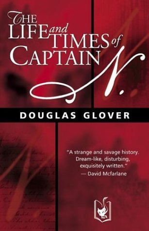 Douglas Glover Life & Times Of Captain N 0002 Edition;
