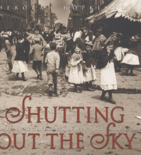 Deborah Hopkinson Shutting Out The Sky Life In The Tenements Of New York 1880 1924