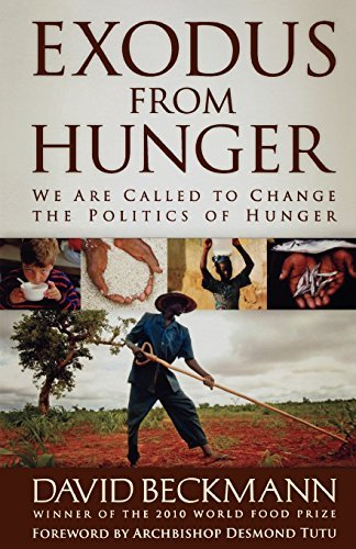 David Beckmann Exodus From Hunger We Are Called To Change The Politics Of Hunger