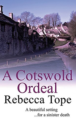 Rebecca Tope A Cotswold Ordeal