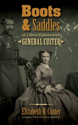 Elizabeth B. Custer Boots And Saddles Or Life In Dakota With General Custer