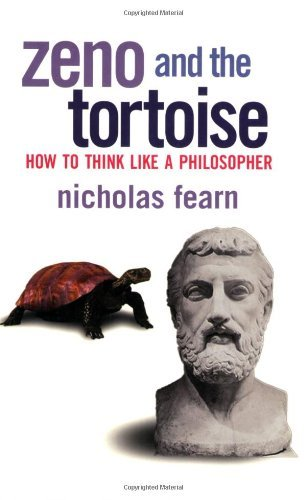 Nicholas Fearn Zeno And The Tortoise How To Think Like A Philosopher
