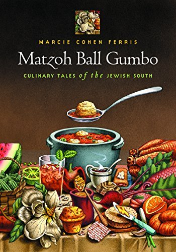 Marcie Cohen Ferris Matzoh Ball Gumbo Culinary Tales Of The Jewish South