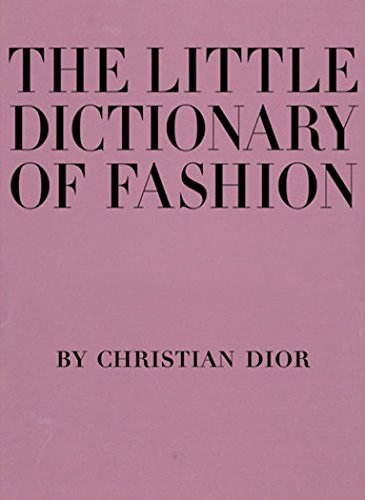 Christian Dior The Little Dictionary Of Fashion A Guide To Dress Sense For Every Woman