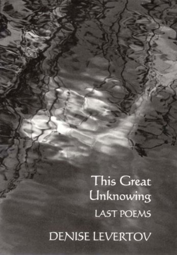 Denise Levertov This Great Unknowing Last Poems
