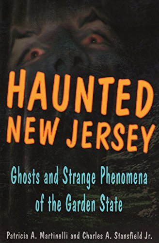 Patricia A. Martinelli Haunted New Jersey Ghosts And Strange Phenomena Of The Garden State