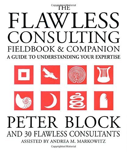 Peter Block The Flawless Consulting Fieldbook And Companion A Guide To Understanding Your Expertise