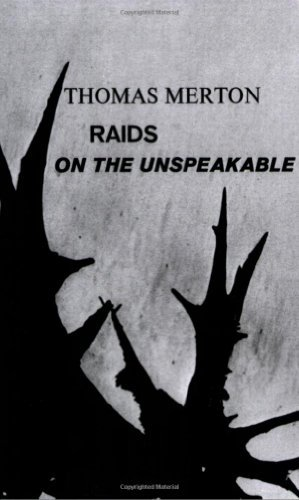 Thomas Merton Raids On The Unspeakable