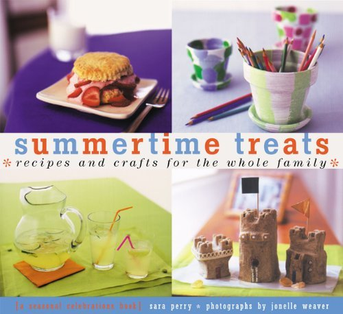Sara Perry Summertime Treats Recipes And Crafts For The Whol