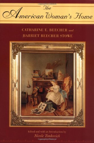Catharine Esther Beecher The American Woman's Home