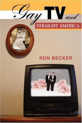 Ron Becker Gay Tv And Straight America