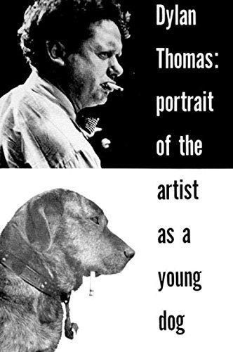 Dylan Thomas Portrait Of The Artist As A Young Dog Stories
