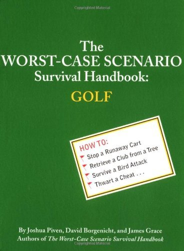 Joshua Piven The Worst Case Scenario Survival Handbook Golf