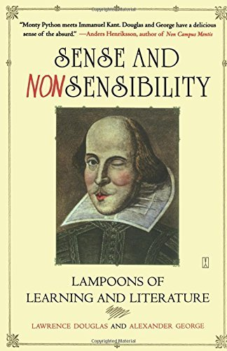 Lawrence Douglas Sense And Nonsensibility Lampoons Of Learning And Literature Original
