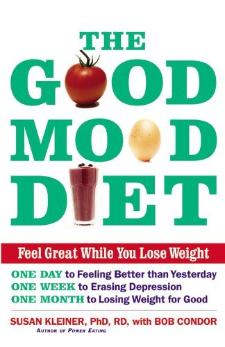 Susan M. Kleiner The Good Mood Diet Feel Great While You Lose Weight