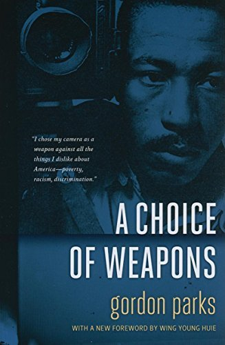 Gordon Parks A Choice Of Weapons