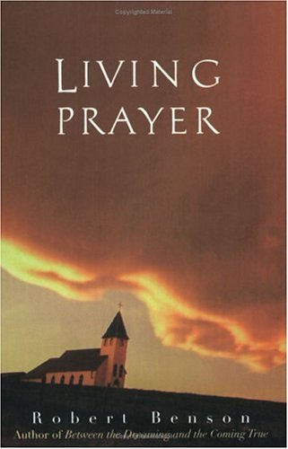 Robert Benson Living Prayer