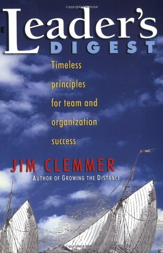 Jim Clemmer The Leader's Digest Timeless Principles For Team And Organization Suc