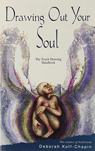 Deborah Koff Chapin Drawing Out Your Soul The Touch Drawing Handbook
