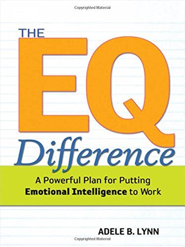 Adele B. Lynn The Eq Difference A Powerful Plan For Putting Emotional Intelligenc