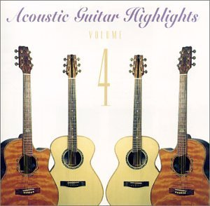 Acoustic Guitar Highlights Vol. 4 Acoustic Guitar Highlig Acoustic Guitar Highlights