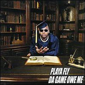 Playa Fly Da Game Owe Me Explicit Version