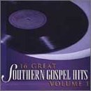 16 Great Southern Gospel Hits Vol. 1 16 Great Southern Gospe 16 Great Southern Gospel Hits