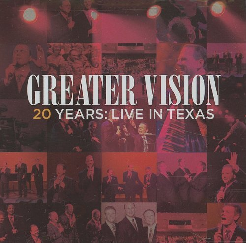 Greater Vision 20 Years Live In Texas